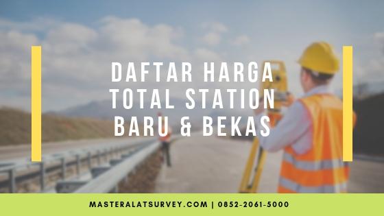 daftar harga total station baru bekas